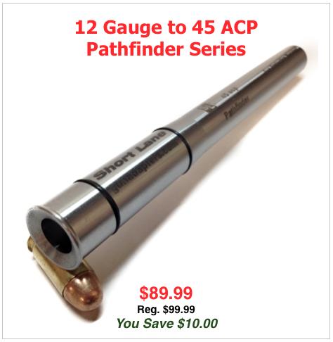 Pathfinder Series 12 Gauge to 45 ACP Now $89.99 Reg $99.99 You Save $10.00!