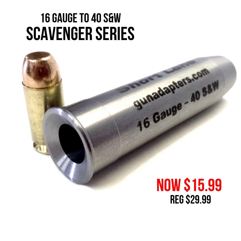 Scavenger Series 16 Gauge to 40 S&W Now $15.99!