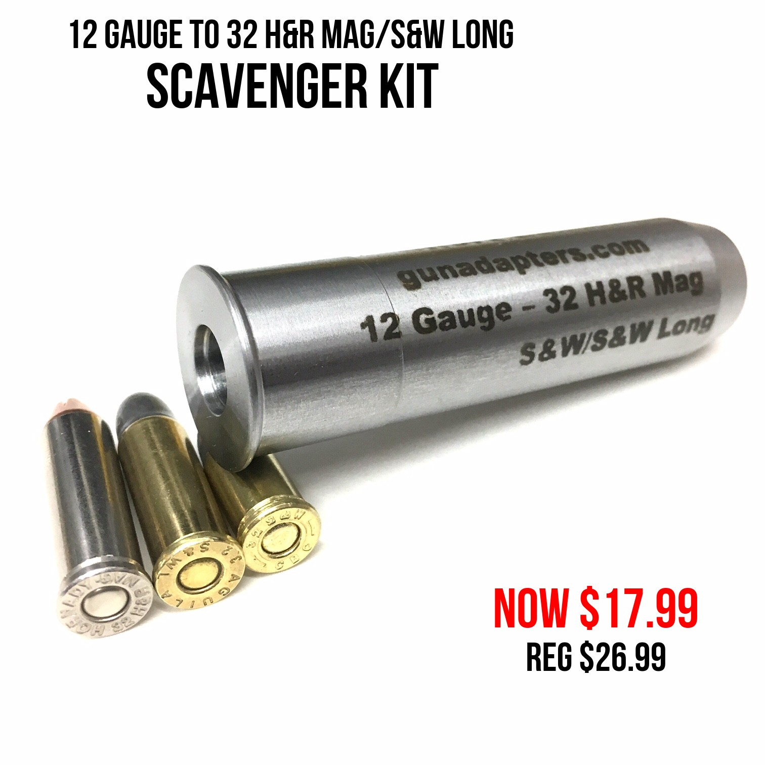 12 Gauge to 32 H&R Mag/S&W Long Now $17.99