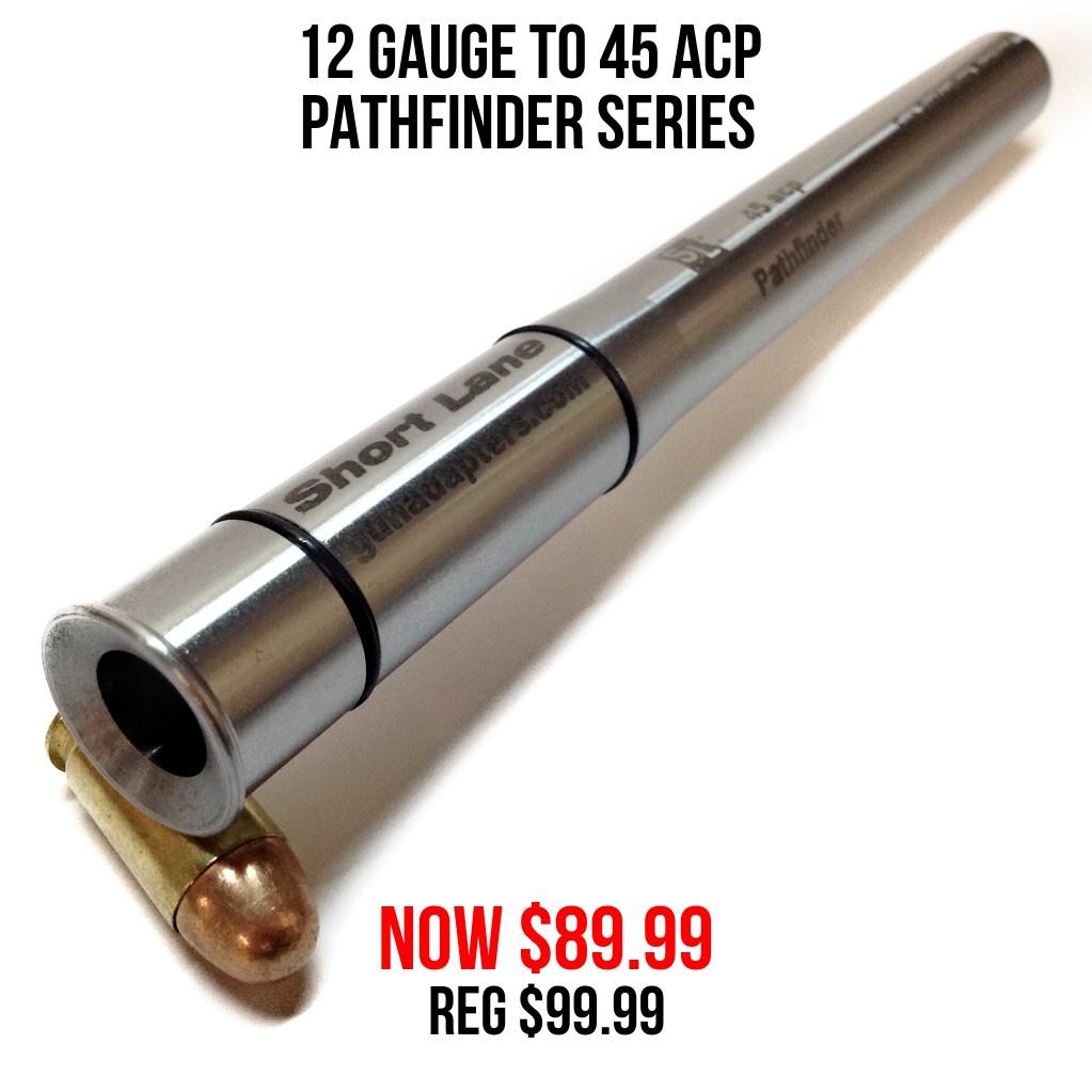 Pathfinder Series 12 Ga to 45 ACP Now $89.99 Reg $99.99 You Save $10.00!