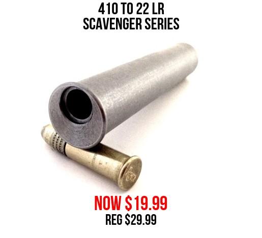 410 to 22 LR Scavenger Series Now $19.99 Reg $29.99!