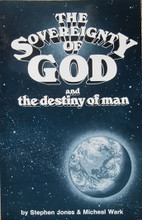 The Sovereignty Of God and the Destiny Of Man, by Dr. Steven E. Jones and Micheal T. Wark, front cover