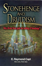 Stonehenge and Druidism by Dr. E. Raymond Capt
