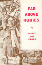 Far Above Rubies by Isabel Hill Elder