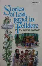 Stories Of Lost Israel in Folklore, by Rev. James B. Haggart