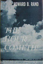 The Hour Cometh, by Dr. Howard B. Rand
