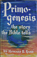 Primogenesis, The Story the Bible Tells, by Dr. Howard B. Rand