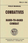 Official Army Manual FM21-150 Combatives Hand to Hand Combat
