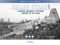 Canfora Publishing: Aircraft Pictorial Series 1: Fallen Stars 1 Crashed, Damaged & Captured Aircraft of the USAAF