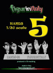 FigureinItaly Miniatures - Hands 5 (1/30th)