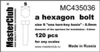 Masterclub - Hexagon standard bolt head, head 0.9mm aperture 0.6mm 120 pcs.