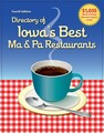 Directory of Iowa's Best Ma & Pa Restaurants (Fourth Edition)