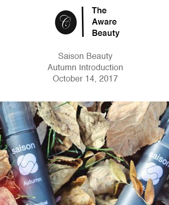 The Aware Beauty Autumn Introduction With Saison Organic Skin Care