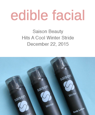 Saison Winter Collection in The Edible Facial