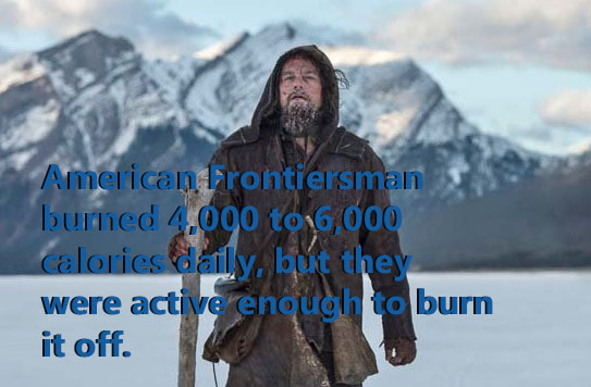 American Frontiersman burned more calories than we do today