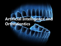 ARTIFICIAL INTELLIGENCE AND ORTHODONTICS