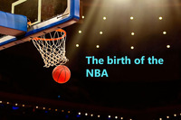 The birth of the NBA