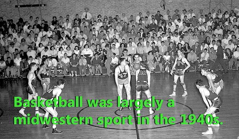 Throughout the early 20th century, basketball was mainly a mid-western American sport.