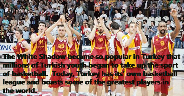 Basketball became so popular after The White Shadow premiered there that today Turkey has its' own basketball league.