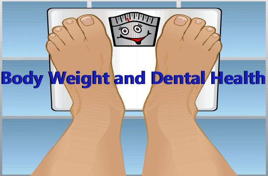 This is an illustration of Body Weight and Dental Health