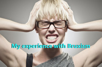 My experience with Bruxism