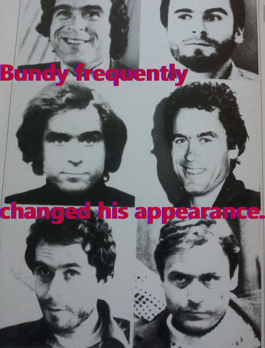 Bundy frequently changed his appearance