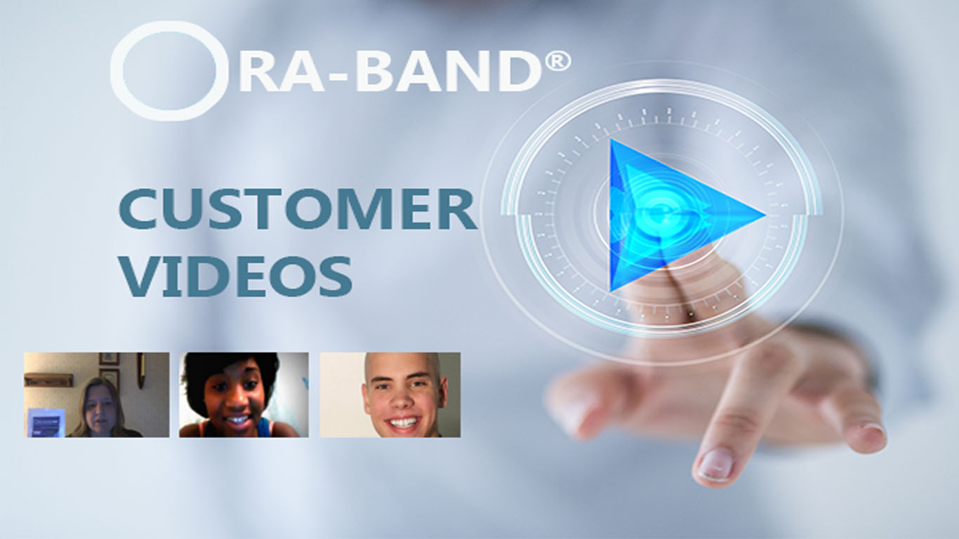ORA-BAND CUSTOMER VIDEOS