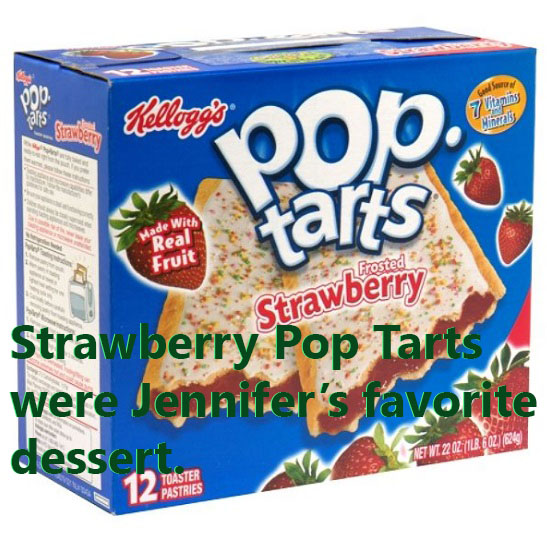 Pop Tarts were the dessert of choice in our household.