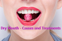 Dry Mouth - Causes and Treatments