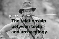 Teeth and Archaeology