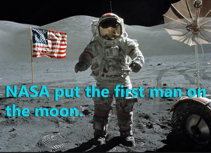 NASA put the first astronaut on the moon