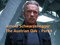 Arnold Schwarzenegger: The Austrian Oak - Part 4