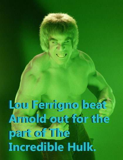 Lou Ferrigno won the part of the Incredible Hulk