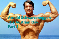 ARNOLD SCHWARZENEGGER: THE AUSTRIAN OAK - PART 1