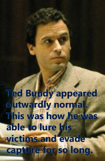 Ted Bundy appeared outwardly normal