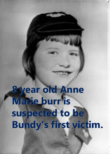Ted Bundy's first victim has long been suspected to be 8-year-old Anne Marie Burr