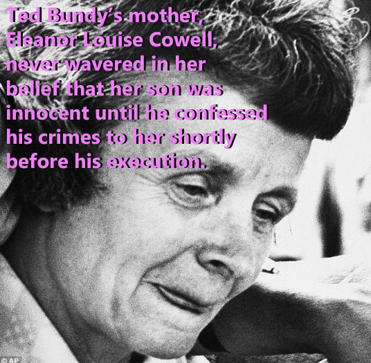 Ted Bundy's mother believed in his innocence until he finally confessed to her shortly before his execution