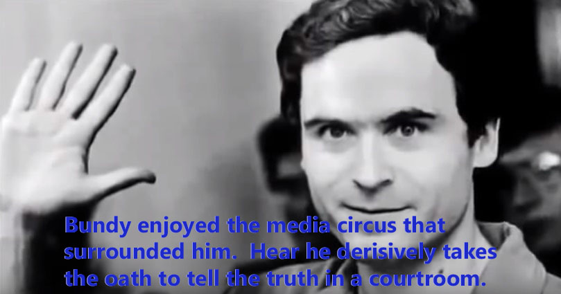 Ted Bundy derisively takes his oath to tell the truth in court
