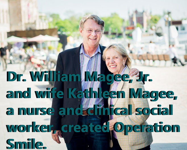 Dr. William Magee, Jr. and wife Kathleen Magee created Operation Smile