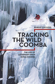 Tracking the Wild Coomba- the life of legendary skier Doug Coombs