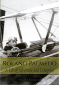 Roland Palmedo, A Life of Adventure and Enterprise