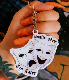 Smile Now, Cry Later Keychain