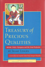 Treasury of Precious Qualities: Book Two Vajrayana and the Great Perfection by Longchen Yeshe Dorje, Kangyur Rinpoche, Jigme Lingpa, translated by Padmakara Translation Group