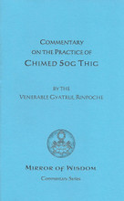 Chimed Sog Thig, commentary on the practice by the Venerable Gyaltrul Rinpoche