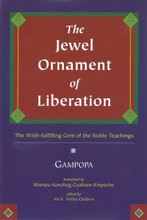 The Jewel Ornament of Liberation: Khenpo Konchog Gyaltsen Rinpoche Translation