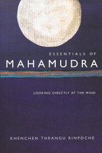 The Essentials of Mahamudra