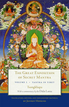 The Great Exposition of Secret Mantra: Vol. 1, Tantra in Tibet