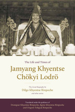 The Life and Teachings of Jamyang Khyentse Chokyi Lodro