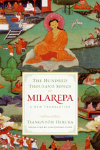 The Hundred Thousand Songs of Milarepa (A New Translation)