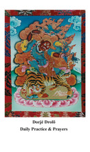 Dorje Drolo Daily Practice & Prayers